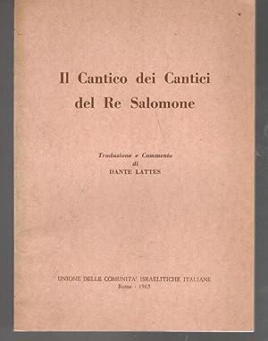 Il Cantico Dei Cantici Del Re Salomone: Lattes, Dante [Translation, Commentary]