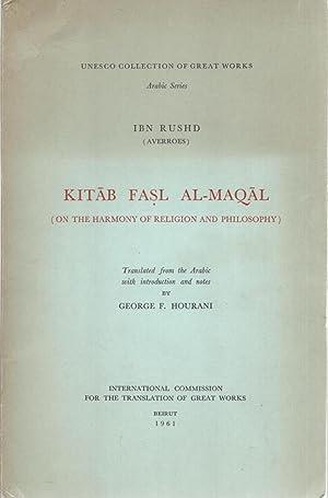 Kitab Fasl Al-Maqal (on the Harmony of: Rushd Ibn (Averroes);