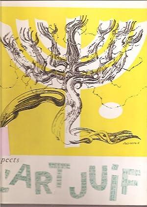 ASPECTS DE L'ART JUIF. Ouvrage Realise avec la collaboration de MM. SIOMA BARAM et ERWIN SPACS....