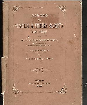 Diario da viagem a Terra Sancta em 1857; Revisto e annotado por Luiz de Figueiredo da Guerra: ...
