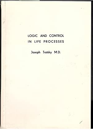 Logic and control in life process: An: Trotsky, Joseph