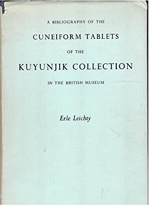 A Bibliography of the Cuneiform Tablets of: Erle. Leichty