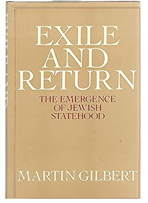 Exile and Return: The Emergence of Jewish: Gilbert, Martin