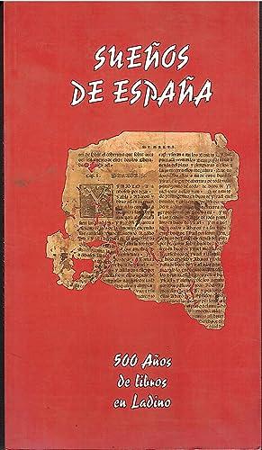 Suenos de Espana : 500 anuos de libros en Ladino: Moshe Shaul; Avner Perez
