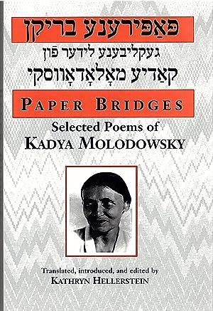 Paper Bridges: Selected Poems of Kadya Molodowsky; A Bilingual Edition: Molodowsky, Kadia; ...
