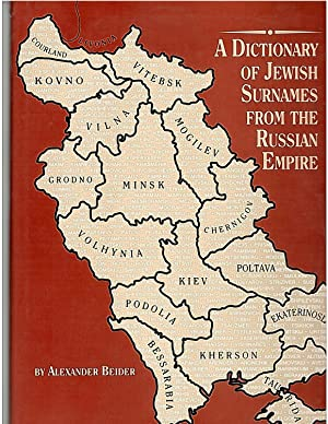 A Dictionary of Jewish Surnames from the: Beider, Alexander