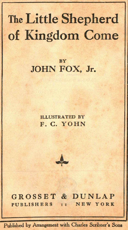 The Little Shepherd Of Kingdom Come: John C. Fox