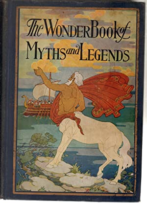 The Wonder Book of Myths and Legends: William Byron Forbush