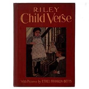 Riley Child Verse: James Whitcomb Riley