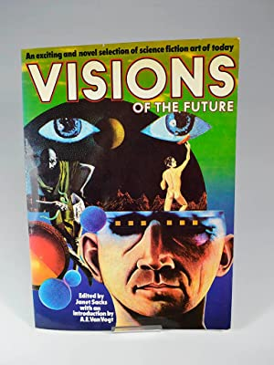 Visions of the Future: An Exciting and Novel Selection of Science Fiction Art of Today