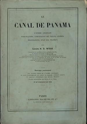 Le Canal de Panama. L'Isthme Américain, Explorations,: Wyse (Lucien N.B.)