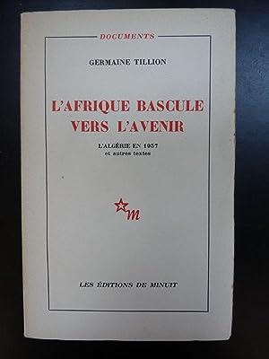 L'Afrique Bascule vers l'Avenir - L' Algérie: Tillion (Germaine)