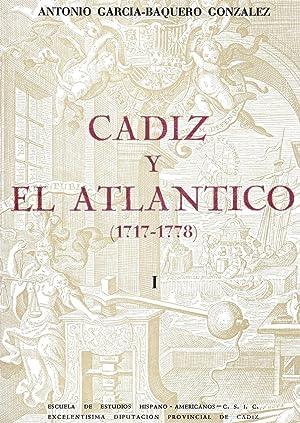 Cadiz Y El Atlantico (1717-1778): Antonio Garcia-Baquero Gonzalez