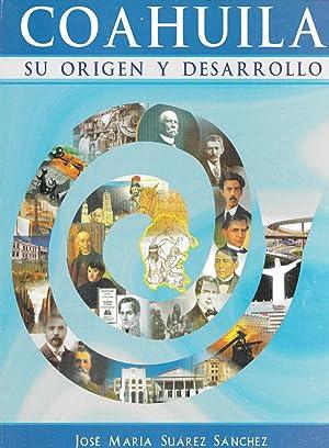 Coahuila, Su Origen y Desarrollo: Jose Maria Suarez Sanchez