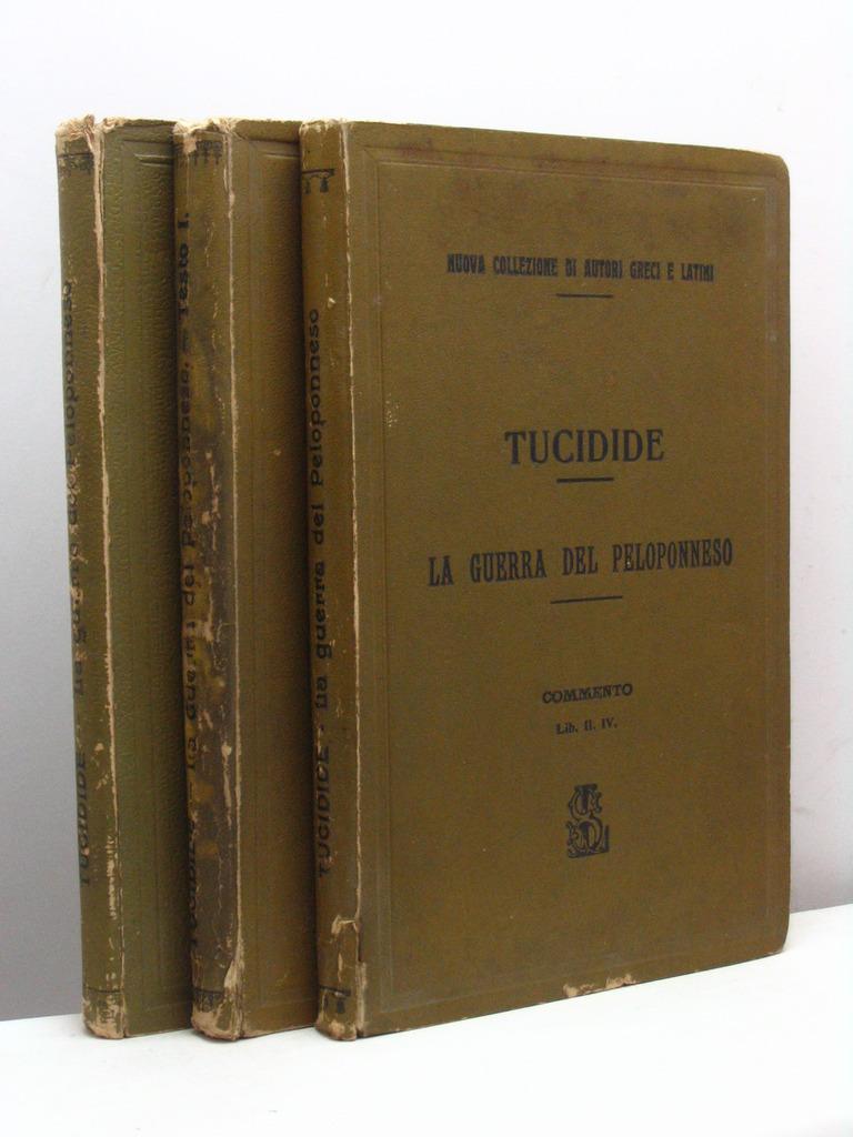 La guerra del Peloponneso per cura di Achille Cosattini. Testo, libri I-IV - Commento libri I-IV,: ...