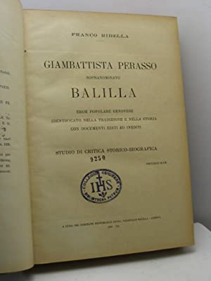 Giambattista Perasso sopranominato Balilla. Eroe popolare genovese identificato nella tradizione e ...