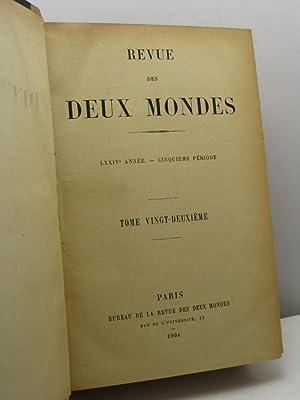 Revue des Deux Mondes, année LXXIV, cinquième période, tome vingt-deuxi&egrave...