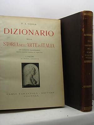 Dizionario della storia dell'arte in Italia - volume I e II: Corna P.A.