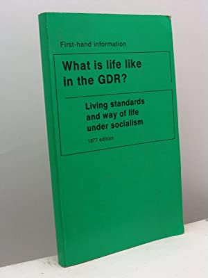 What is life like in the GDR? The way of life and standard of living under socialism. First hand ...