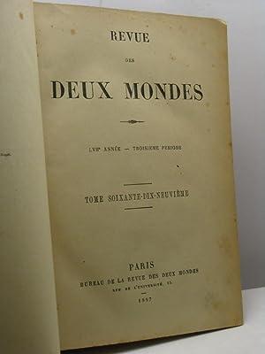 Revue des Deux Mondes, année, LVII, troisieme periode, tome soixante-dix-neuvième (79...
