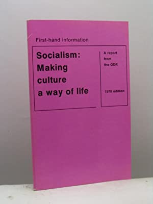 Socialism: making culture a way of life. A report from the GDR. First-hand information. 1978 edition