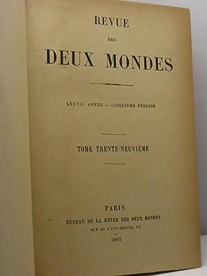 Revue des Deux Mondes, année, LXXVII, cinquième période, tome trente-neuvi&...