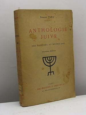 Anthologie Juive. Des origines au Moyen Age - Du Moyen Age a nos jours: Fleg Edmond
