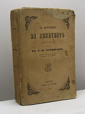 La battaglia di Benevento. Storia del secolo: Guerrazzi F.D.