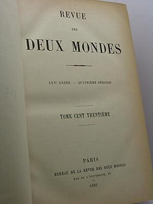 Revue des Deux Mondes, année LXV, quatrième periode, tome cent trentième (130)...