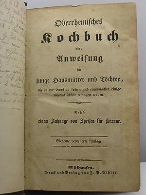 Oberrheinisches Kochbuch oder Anweisung fur junge Hausmutter und Tochter, die in der Kunst zu ...