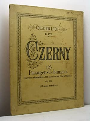 125 Passagen-Uebungen (101 exercises and 24 new studies) fur Pianoforte von Carl Czerny op. 261. ...