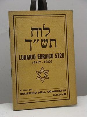 Lunario ebraico 5720 (dal 3 ottobre 1959 al 21 settembre 1960). Anno 13°: AA.VV.