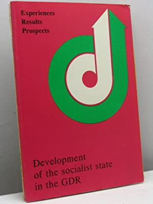 Development of the socialist state in the GDR. Experiences, results, prospects