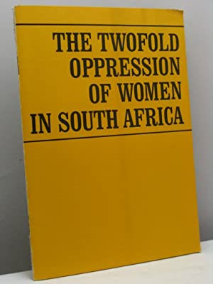 The twofold oppression of women in South Africa. A study