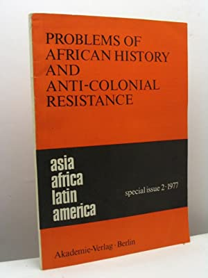 Problems of african history and anti-colonial resistance - Special issue of 'Asia, Africa, Latin ...