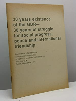 30 years existence of the GDR. 30 years of struggle for social progress, peace and international ...
