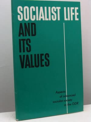 Socialist life and its values. Aspects of advanced socialist society in the GDR