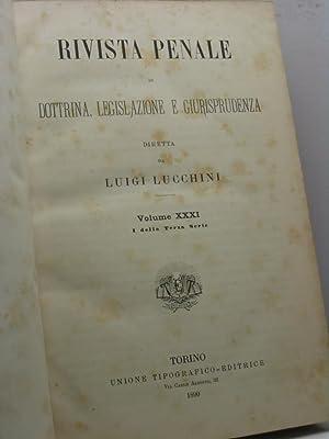Rivista penale di dottrina, legislazione e giurisprudenza, volume XXXI, I della terza serie, ...