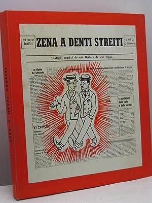 Zena a denti streiti di Ettore Balbi. I dialoghi in dialetto genovese do scio Berto e do scio Pippo...