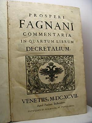 Prosperi Fagnani commentaria in quartum librum decretalium: Fagnani Prospero