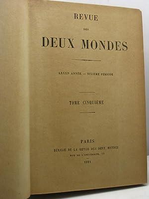 Revue des Deux Mondes, année LXXXI, sixième periode, cinquieme (5), septembre-octobre...