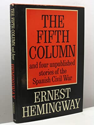 The fifth column and four unpublished stories of the Spanish Civil War: Hemingway Ernest