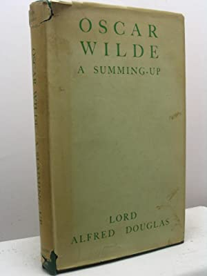 Oscar Wilde a summing-up: Douglas Alfred