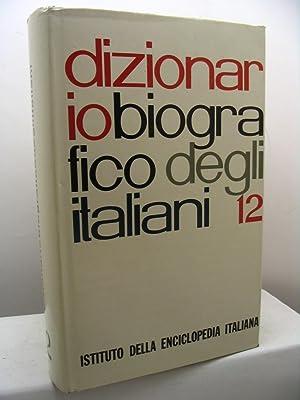 Dizionario biografico degli italiani, 12 - [da Bonfadini Antonio a Borrelli Pasquale]: AA.VV.