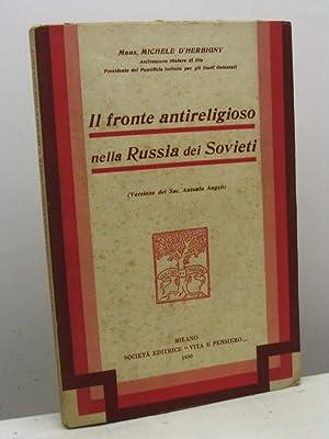 Il fronte antireligioso nella Russia dei Sovieti (versione del Sac. Antonio Angeli): D'Herbigny ...