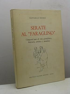 Serate al 'Faraglino'. Cinquant'anni di vita giornalistica, letteraria, artistica e ...