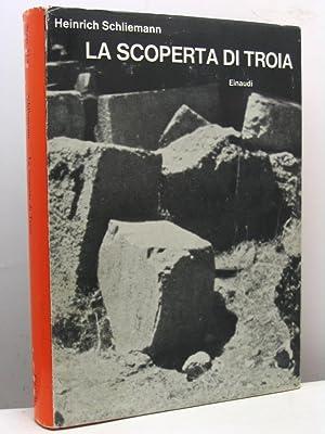 La scoperta di Troia: Schliemann Heinrich