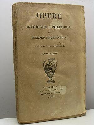 Opere istoriche e politiche di Niccolò Machiavelli: Machiavelli Niccolò