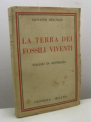 La terra dei fossili viventi (viaggio in Australia): Descalzo Giovanni