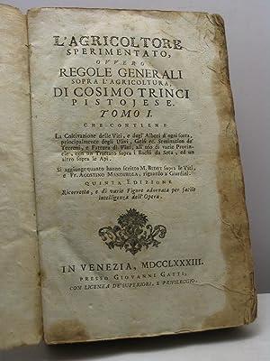 L'agricoltore sperimentato, ovvero regole generali sopra l'agricoltura,: Trinci Cosimo